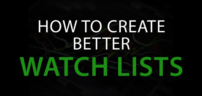 How To Create Better Stock Watch Lists