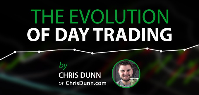 The Evolution of Day Trading by Chris Dunn