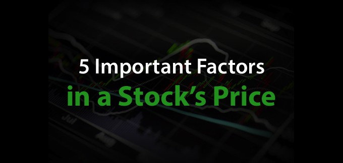 5 Important Factors In A Stock's Price