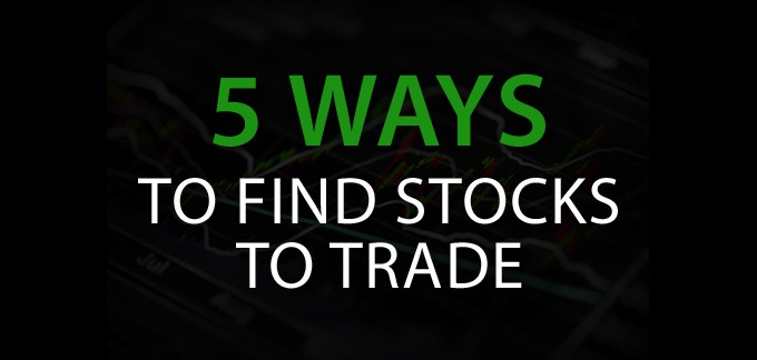 5 Ways To Find Stocks To Trade