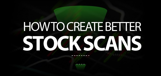How to Create Better Stock Scans
