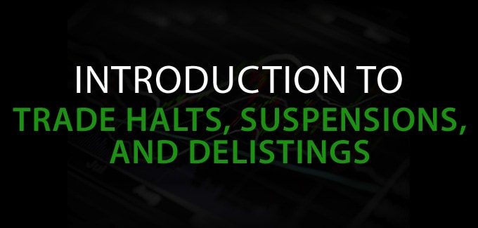 Introduction to Trade Halts, Suspensions and De-listing