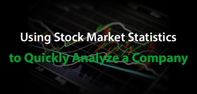 Using Stock Market Statistics to Quickly Analyze a Company