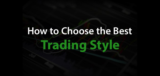 Choosing a Trading Style: 4 Options and Which is Best For You