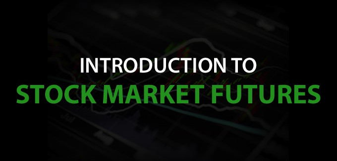 Introduction to Stock Market Futures