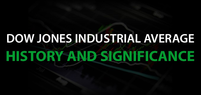 Dow Jones Industrial Average: History and Significance