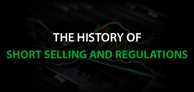 The History of Short Selling and Regulations