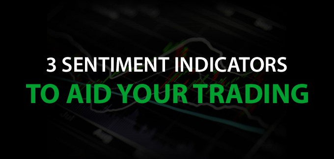 3 Sentiment Indicators to Aid Your Trading