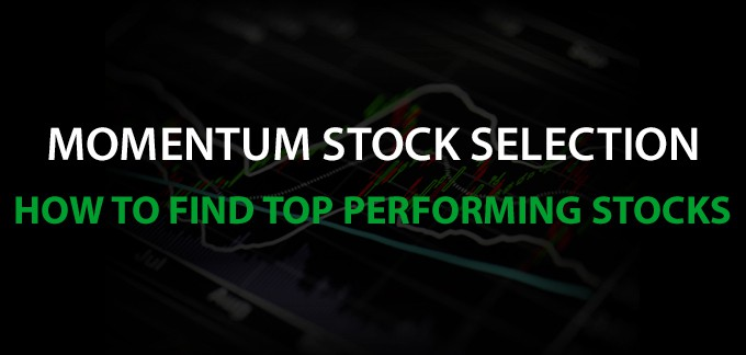 Momentum Trading – How to Find Top Performing Stocks