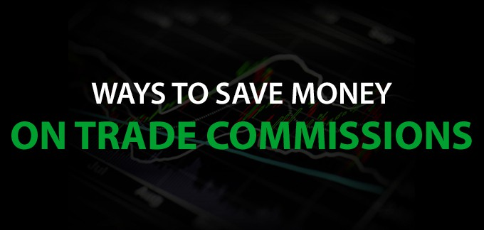 5 Ways to Save Money on Trade Commissions