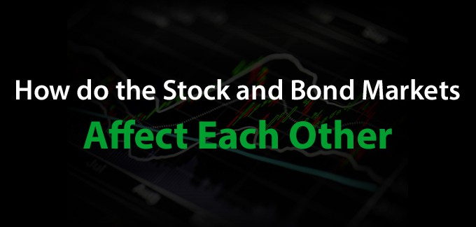 How Do the Stock and Bond Markets Affect Each Other?